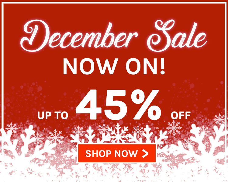 Up To 45% Off! December Sale Now On!