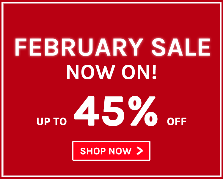 Up To 45% Off! February Sale Now On!