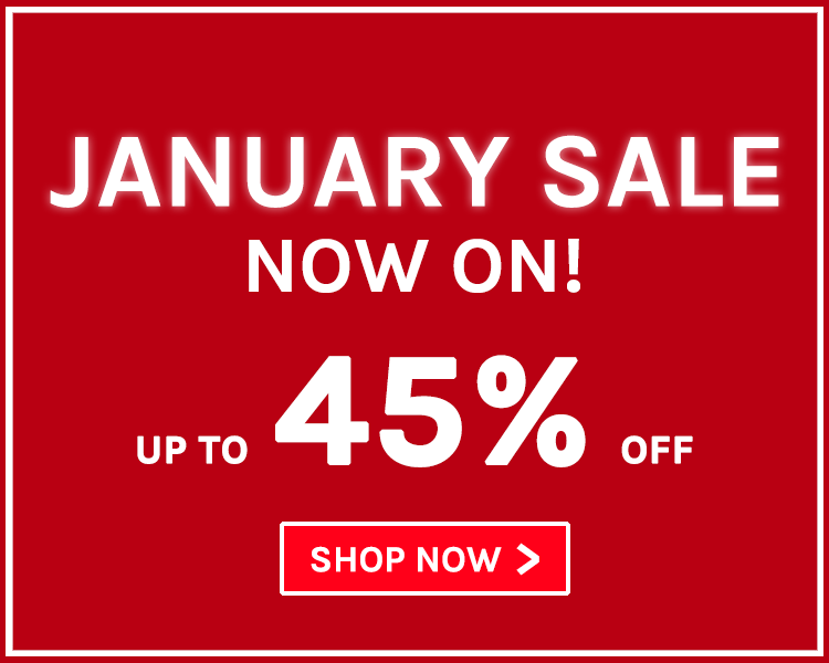 Up To 45% Off! January Sale Now On!